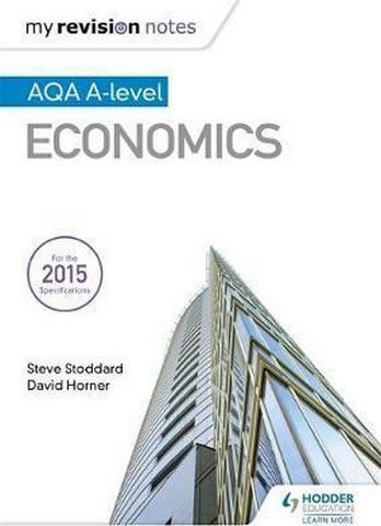 My Revision Notes: AQA A-level Economics - Steve Stoddard