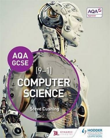 AQA Computer Science for GCSE Student Book - Steve Cushing