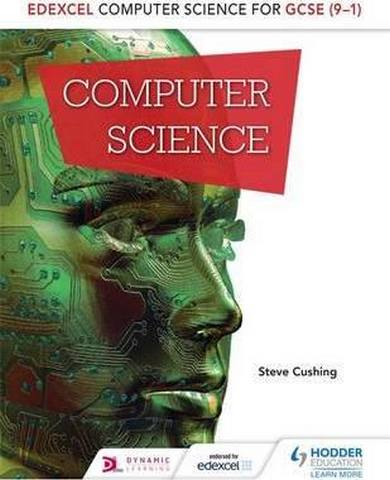 Edexcel Computer Science for GCSE Student Book - Steve Cushing