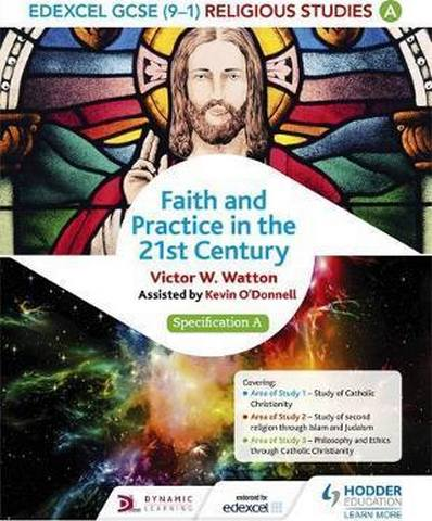 Edexcel Religious Studies for GCSE (9-1): Catholic Christianity (Specification A): Faith and Practice in the 21st Century - Victor W. Watton