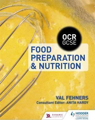 OCR GCSE Food Preparation and Nutrition - Val Fehners