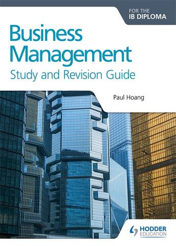 Business Management for the IB Diploma Study and Revision Guide - Paul Hoang