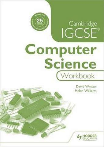 Cambridge IGCSE Computer Science Workbook - David Watson