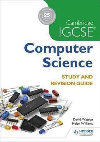 Cambridge IGCSE Computer Science Study and Revision Guide - David Watson