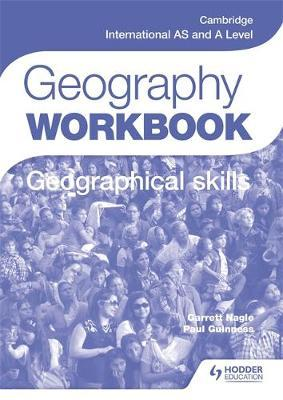Cambridge International AS and A Level Geography Skills Workbook - Paul Guinness