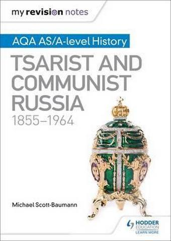 My Revision Notes: AQA AS/A-level History: Tsarist and Communist Russia