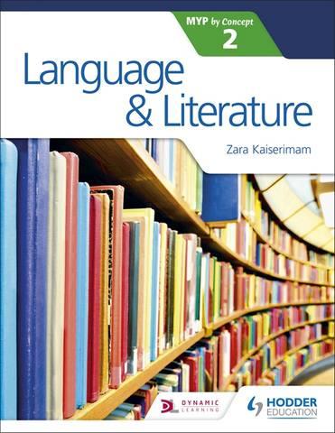 Language and Literature for the IB MYP 2 - Zara Kaiserimam