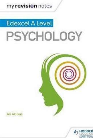 My Revision Notes: Edexcel A level Psychology - Ali Abbas