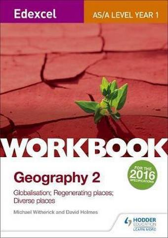 Edexcel AS/A-level Geography Workbook 2: Globalisation; Regenerating Places; Diverse Places - Michael Witherick