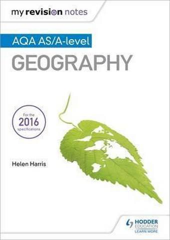 My Revision Notes: AQA AS/A-level Geography - Helen Harris