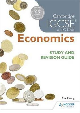 Cambridge IGCSE and O Level Economics Study and Revision Guide - Paul Hoang