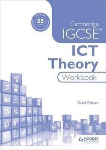 Cambridge IGCSE ICT Theory Workbook - David Watson