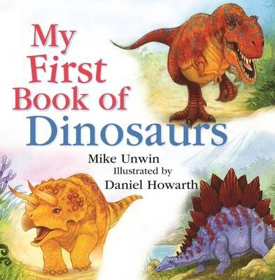 My First Book of Dinosaurs - Mike Unwin
