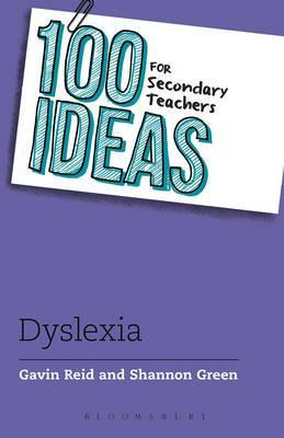 100 Ideas for Secondary Teachers: Supporting Students with Dyslexia - Gavin Reid