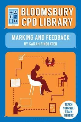 Bloomsbury CPD Library: Marking and Feedback - Sarah Findlater