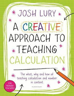 A Creative Approach to Teaching Calculation - Josh Lury