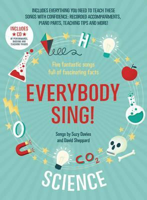 Everybody Sing! Science: Five fantastic songs full of fascinating facts - Suzy Davies