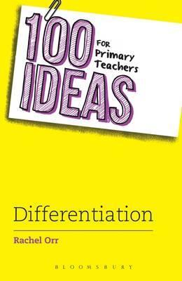 100 Ideas for Primary Teachers: Differentiation - Rachel Orr