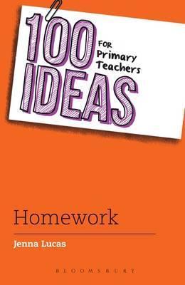 100 Ideas for Primary Teachers: Homework - Jenna Lucas