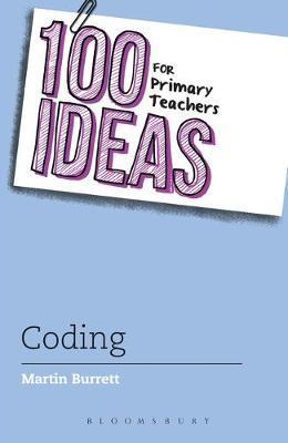 100 Ideas for Primary Teachers: Coding - Martin Burrett
