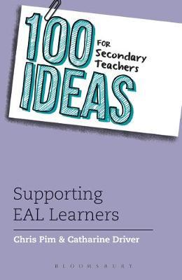 100 Ideas for Secondary Teachers: Supporting EAL Learners - Catharine Driver