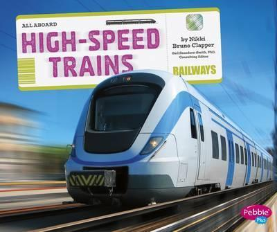 High-Speed Trains - Gail Saunders-Smith