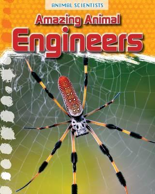 Amazing Animal Engineers - Leon Gray
