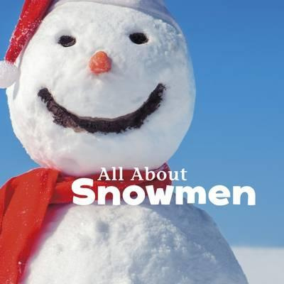 All About Snowmen - Martha E. H. Rustad