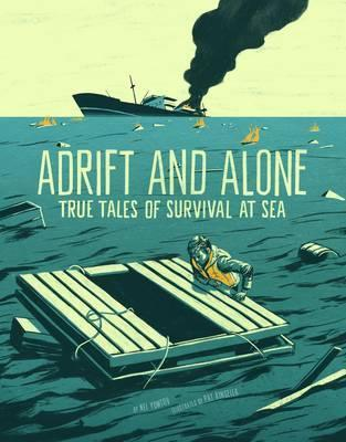 Adrift and Alone: True Stories of Survival at Sea - Nel Yomtov
