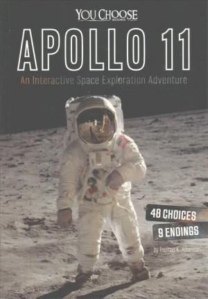 Apollo 11: An Interactive Space Exploration Adventure - Thomas K. Adamson