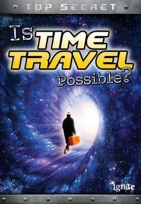 Is Time Travel Possible? - Nick Hunter