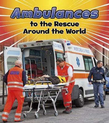 Ambulances to the Rescue Around the World - Linda Staniford