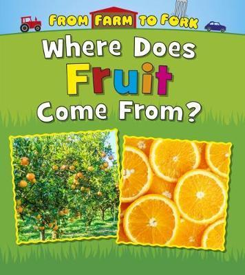 Where Does Fruit Come From? - Linda Staniford