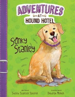Adventures at Hound Hotel: Stinky Stanley - Shelley Swanson Sateren
