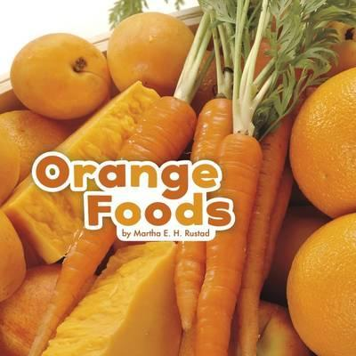 Orange Foods - Martha E. H. Rustad