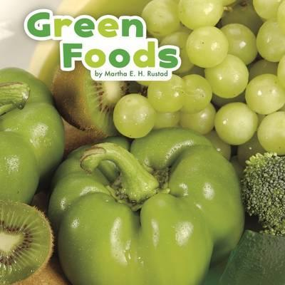 Green Foods - Martha E. H. Rustad