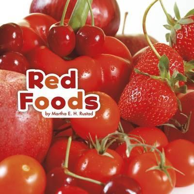 Red Foods - Martha E. H. Rustad