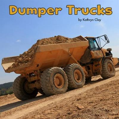 Dumper Trucks - Kathryn Clay