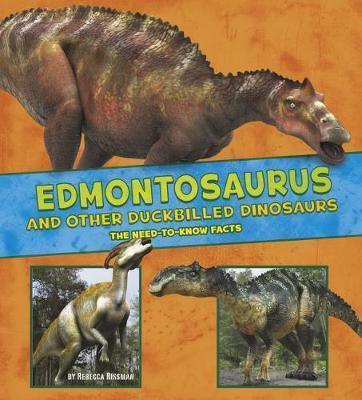 Edmontosaurus and Other Duck-Billed Dinosaurs: The Need-to-Know Facts - Rebecca Rissman
