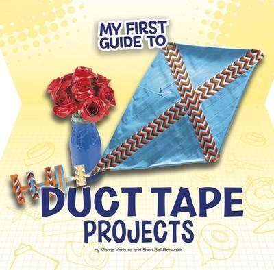 My First Guide to Duct Tape Projects - Marne Ventura