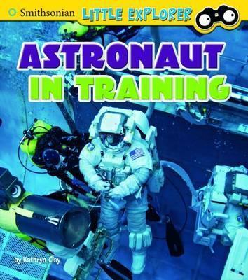 Astronaut in Training - Kathryn Clay
