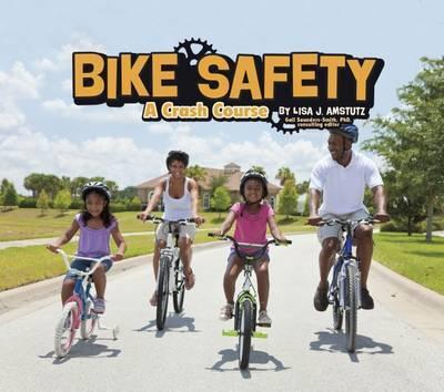 Bike Safety: A Crash Course - Lisa J. Amstutz