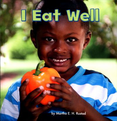 I Eat Well - Martha E. H. Rustad