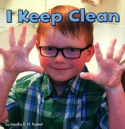 I Keep Clean - Martha E. H. Rustad