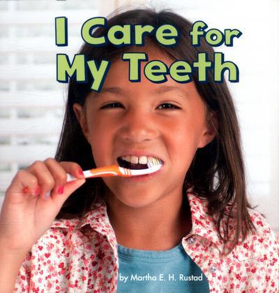 I Care for My Teeth - Martha E. H. Rustad