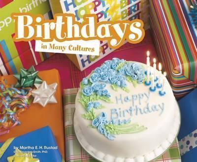 Birthdays in Many Cultures - Martha E. H. Rustad
