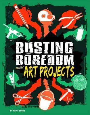 Busting Boredom with Art Projects - Mary Boone