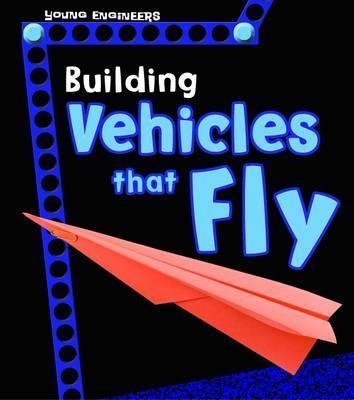 Building Vehicles that Fly - Tammy Enz