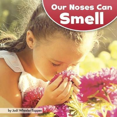 Our Noses Can Smell - Jodi Lyn Wheeler-Toppen