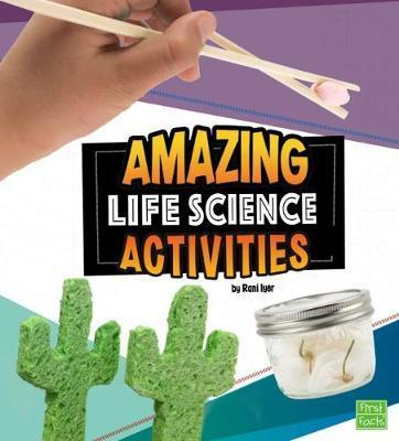 Amazing Life Science Activities - Rani Iyer